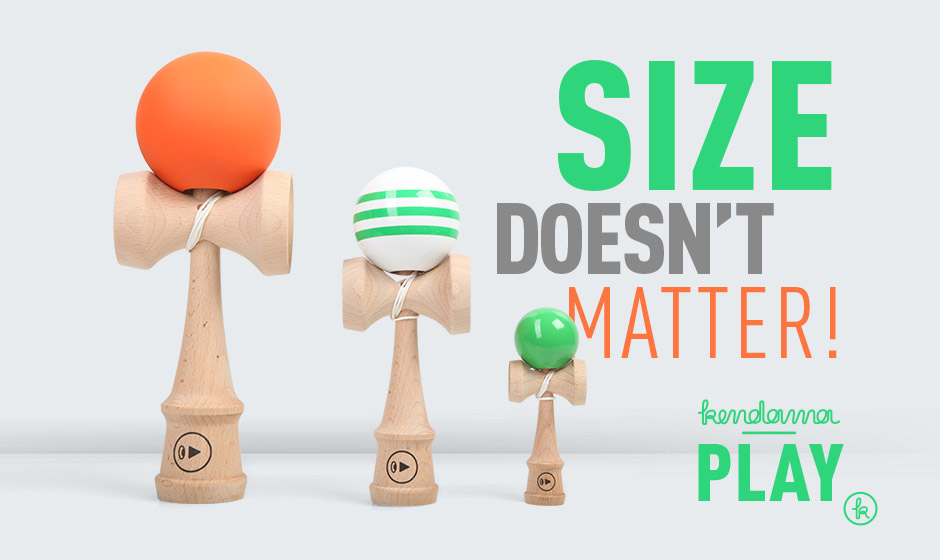 PLAY KENDAMA - Size doesn't matter